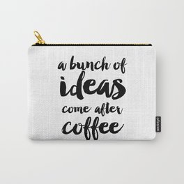 Funny quote Coffee Quote Wall Art Bedroom Decor Funny Print Bathroom Decor Print Teen Poster Carry-All Pouch