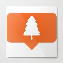I like pine trees! Metal Print