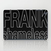 shameless iPad Cases featuring shameless by Chroma