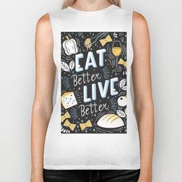 Eat better live better Biker Tank
