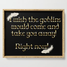 Goblins Take You Away (Black) Serving Tray