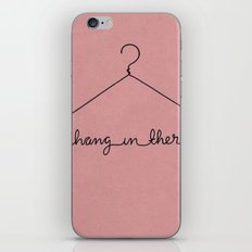 Hang In There. iPhone Skin