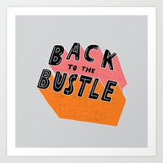 Back to the Bustle Art Print