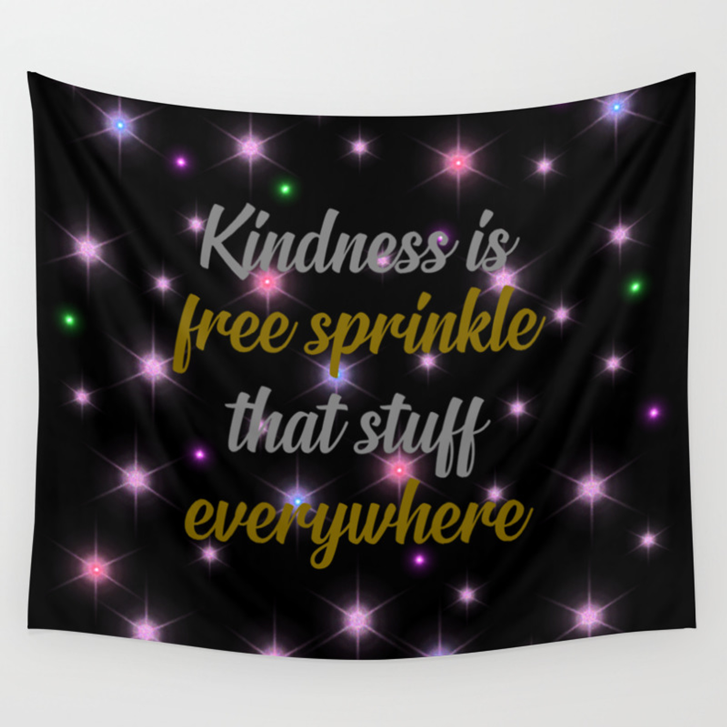 Kindness Is Free Cool Quote Wall Tapestry By Wordart28 Society6