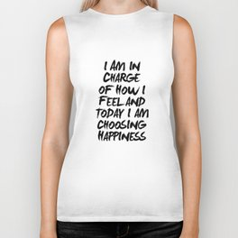 I Am in Charge of How I Feel and Today I Am Choosing Happiness Black and White Typography Quote Biker Tank