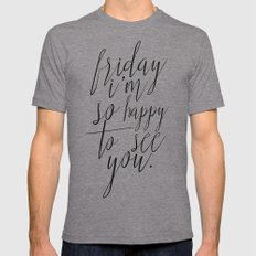 Friday, I'm So Happy To See You Mens Fitted Tee Tri-Grey SMALL