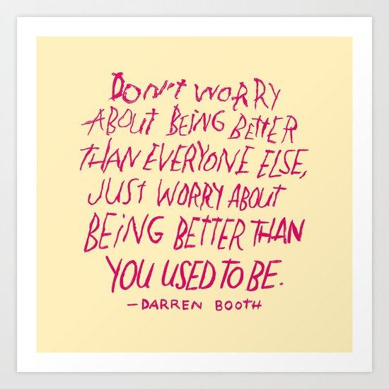 Darren Booth on Being Better Art Print