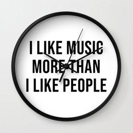I Like Music More Than I Like People Wall Clock