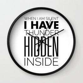 When I am Silent I have Thunder Inside - Rumi Wall Clock