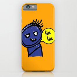 Ha Ha Ha iPhone Case