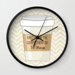 First I drink Wall Clock