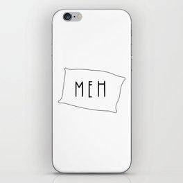 meh iPhone Skin