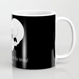 Love the dead, eat the living! Coffee Mug