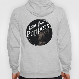 Here For Puppers Hoody