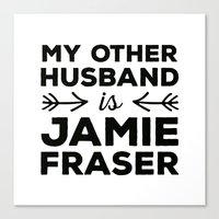 outlander Canvas Prints featuring My other husband is Jamie Fraser by mangoandsalt