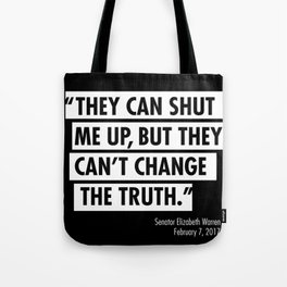 ...they can't change the truth Tote Bag