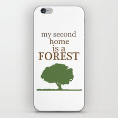 My Second Home is a Forest iPhone & iPod Skin