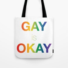 Gay is Okay Tote Bag