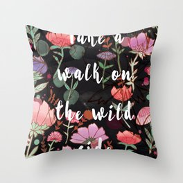 Take A Walk On The Wild Side Throw Pillow