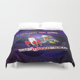 I Want to Get Weightless! Duvet Cover