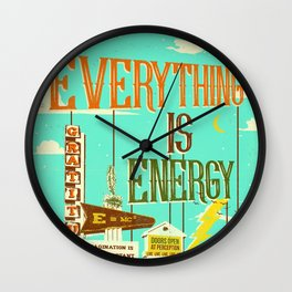 EVERYTHING IS ENERGY Wall Clock