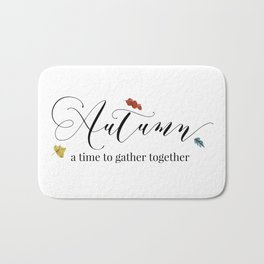 Autumn - a time to gather together Bath Mat