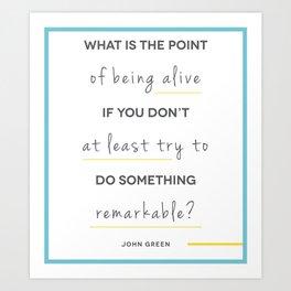 Do Something Remarkable Art Print