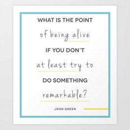 Do Something Remarkable Art Print