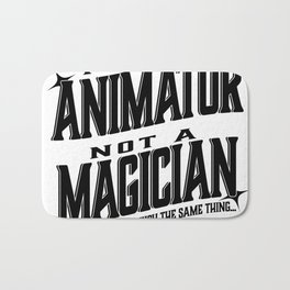 I'm an animator, not a magician Bath Mat