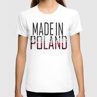 poland T-shirts featuring Made In Poland by VirgoSpice