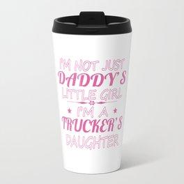 Trucker's Daughters Travel Mug
