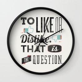 To like or dislike. Wall Clock