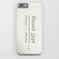 2 wrongs don't make a right Slim Case iPhone 6s