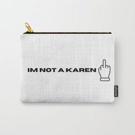 Im not a karen Carry-All Pouch