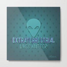 Extraterrestrial Lives Matter Metal Print