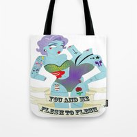 in the flesh Tote Bags featuring FLESH TO FLESH by 1101