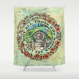 Not All Those Who Wander Shower Curtain