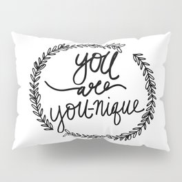 You are YOU-nique Quote Pillow Sham