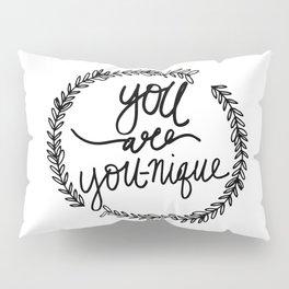 You are YOU-nique Quote Pillow Sham