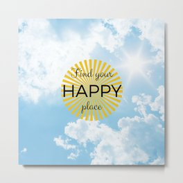 Find Your Happy Place Sky Metal Print