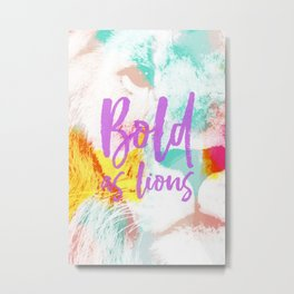 Bold as lions bright abstract photograph - typography Metal Print