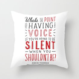 What's the Point of Having a Voice? - The Hate U Give Throw Pillow
