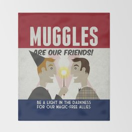 Muggles Are Our Friends (HP Propaganda Series) Throw Blanket