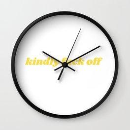 kindly fuck off Wall Clock