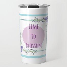Time to blossom Travel Mug