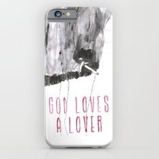 God loves a lover Slim Case iPhone 6s