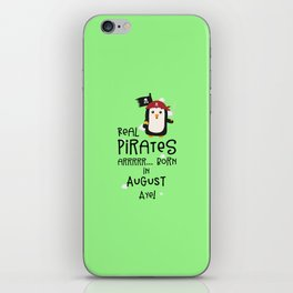 Real Pirates are born in AUGUST T-Shirt D47rd iPhone Skin