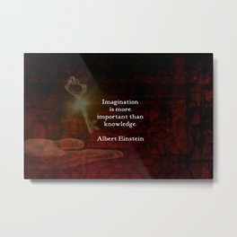 Imagination is more important than knowledge Einstein Inspirational Quote Metal Print