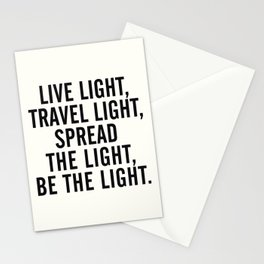 Live, travel, spread the light, be the light, inspirational quote, motivational, feelgood, shine Stationery Cards