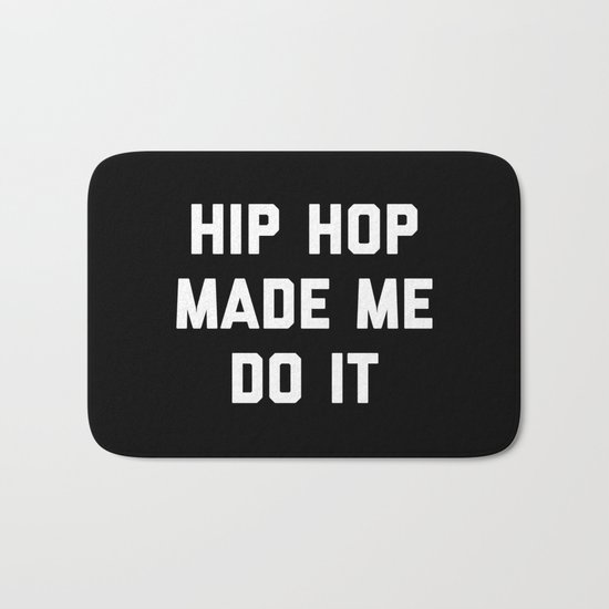 Hip Hop Do It Music Quote Bath Mat